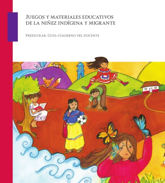 Juegos Y Materiales Educativos De La Niñez Indígena Y Migrante Prees