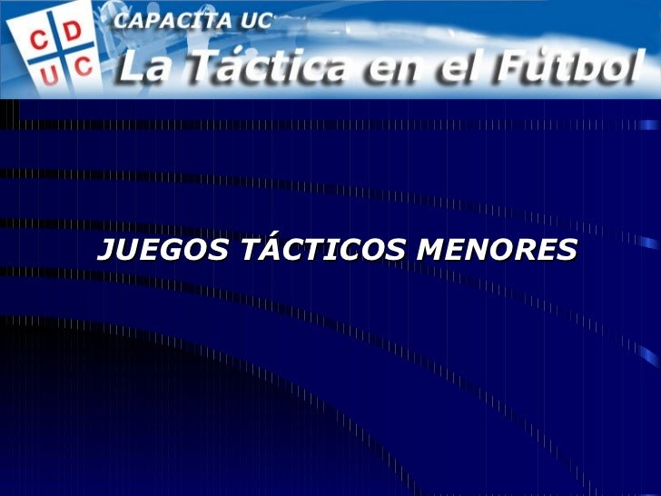 JUEGOS TÁCTICOS MENORES