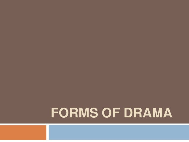 FORMS OF DRAMA