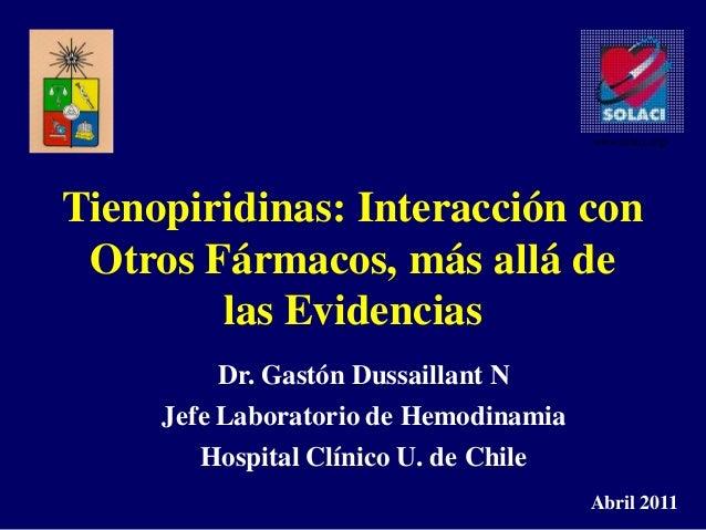 www.solaci.org/Tienopiridinas: Interacción con Otros Fármacos, más allá de        las Evidencias          Dr. Gastón Dussa...
