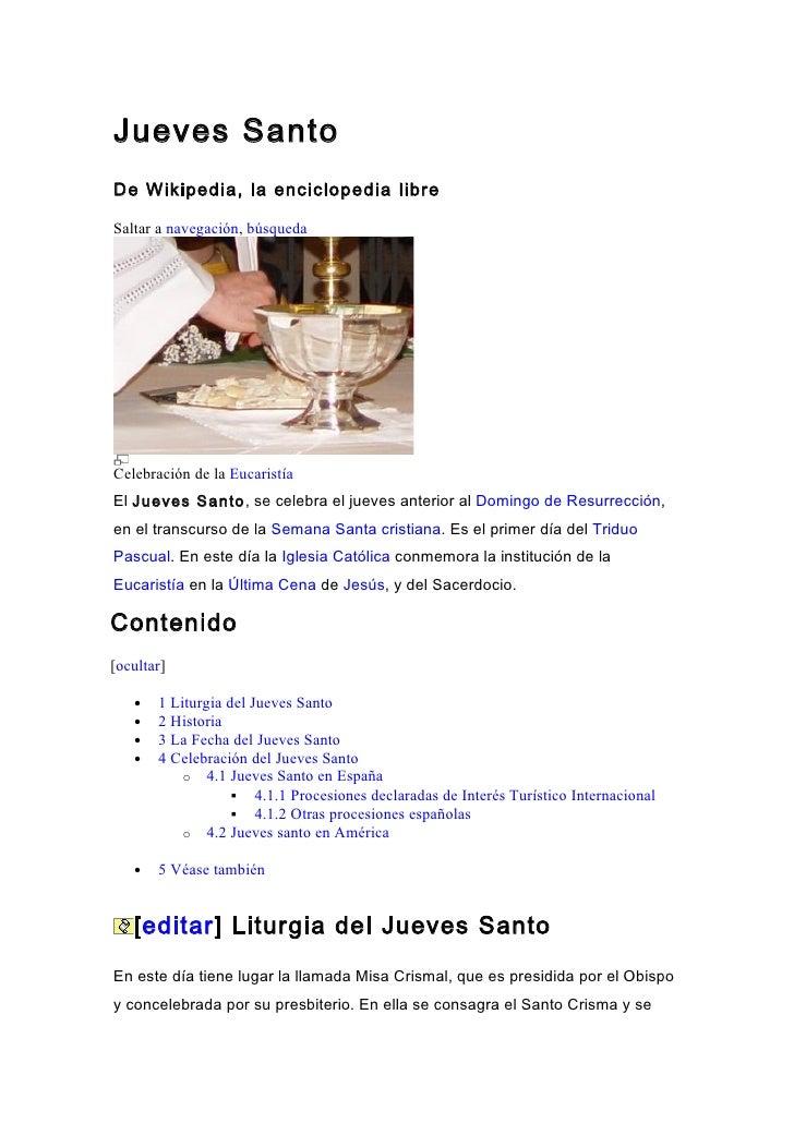 Jueves SantoDe Wikipedia, la enciclopedia libreSaltar a navegación, búsquedaCelebración de la EucaristíaEl Jueves Santo, s...