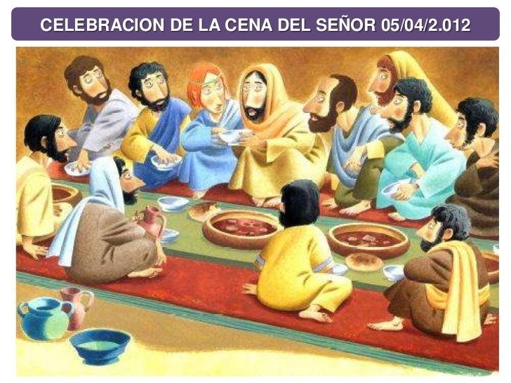 CELEBRACION DE LA CENA DEL SEÑOR 05/04/2.012