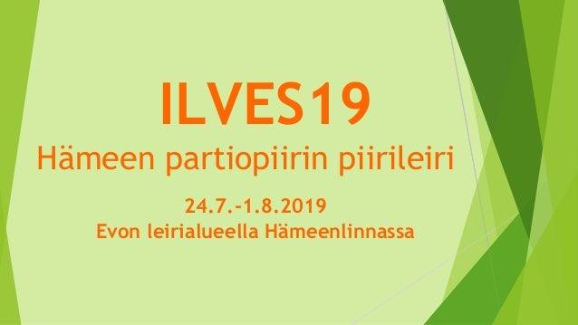 ILVES19 Hämeen partiopiirin piirileiri 24.7.-1.8.2019 Evon leirialueella Hämeenlinnassa