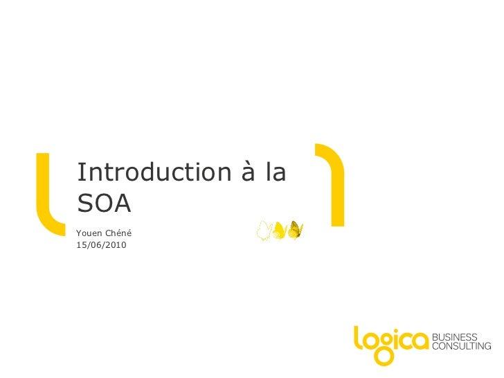 Introduction à la SOA Youen Chéné 15/06/2010