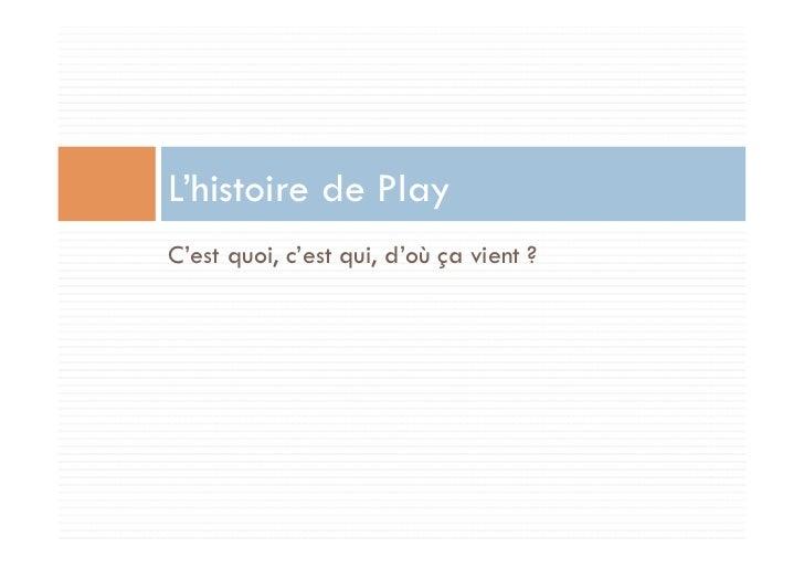 L'histoire de PlayC'est quoi, c'est qui, d'où ça vient ?