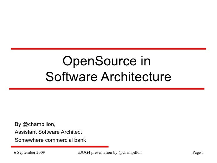 OpenSource in  Software Architecture By @champillon, Assistant Software Architect Somewhere commercial bank