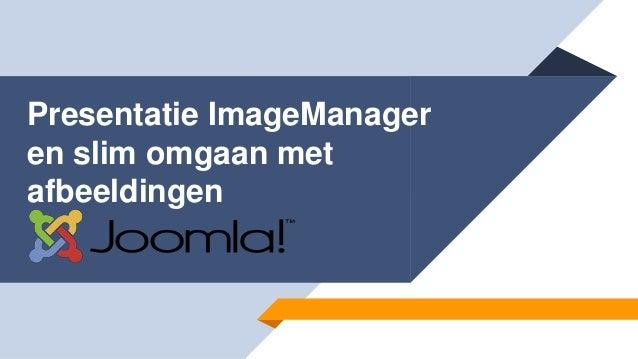 Presentatie ImageManager en slim omgaan met afbeeldingen