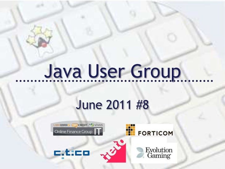 Java User Group<br />June 2011 #8<br />