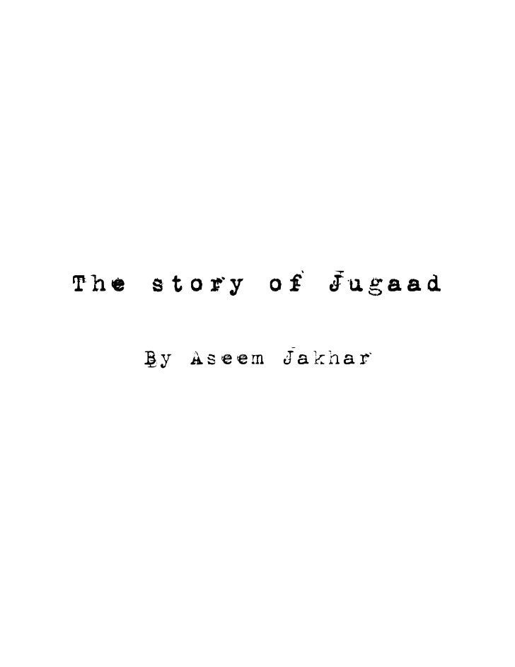 The story of Jugaad   By Aseem Jakhar