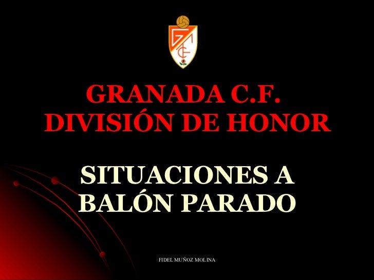 GRANADA C.F.  DIVISIÓN DE HONOR SITUACIONES A BALÓN PARADO