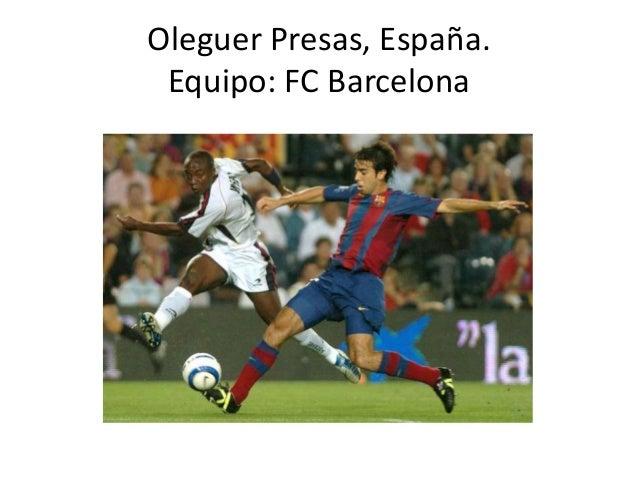 Oleguer Presas, España. Equipo: FC Barcelona