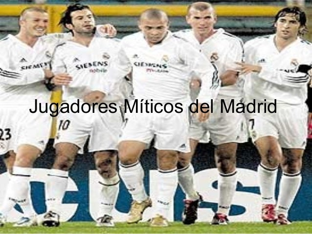 Jugadores Míticos del Madrid