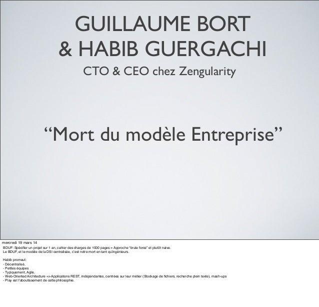 """GUILLAUME BORT & HABIB GUERGACHI CTO & CEO chez Zengularity """"Mort du modèle Entreprise"""" mercredi 19 mars 14 BDUF: Spécifier..."""