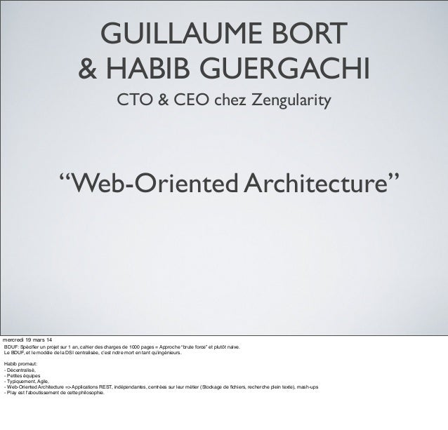 "GUILLAUME BORT & HABIB GUERGACHI CTO & CEO chez Zengularity ""Web-Oriented Architecture"" mercredi 19 mars 14 BDUF: Spécifier..."