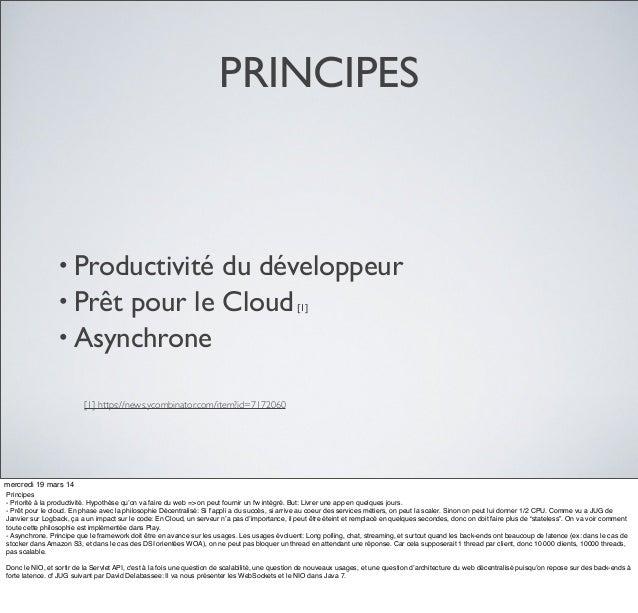 PRINCIPES • Productivité du développeur • Prêt pour le Cloud[1] • Asynchrone [1] https://news.ycombinator.com/item?id=7172...