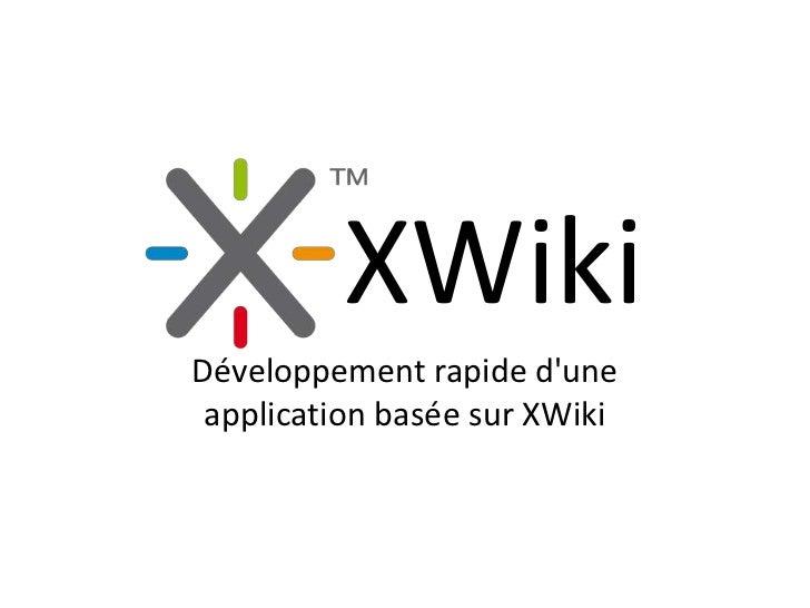 XWikiDéveloppement rapide dune application basée sur XWiki