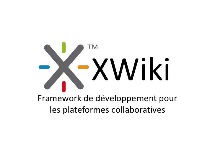 XWikiFramework de développement pour   les plateformes collaboratives