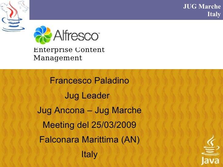 JUG Marche                                   Italy     Enterprise Content Management       Francesco Paladino        Jug L...
