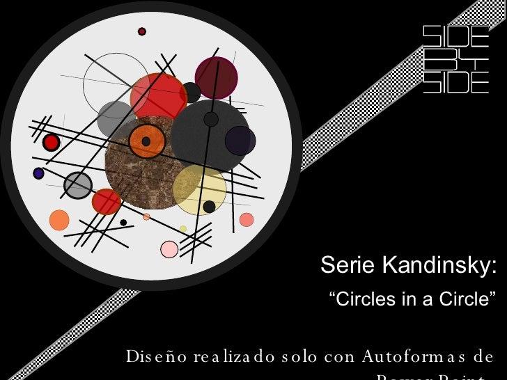 """"""" Kansdinsky"""" Serie Kandinsky: """" Circles in a Circle"""" Diseño realizado solo con Autoformas de Power Point"""