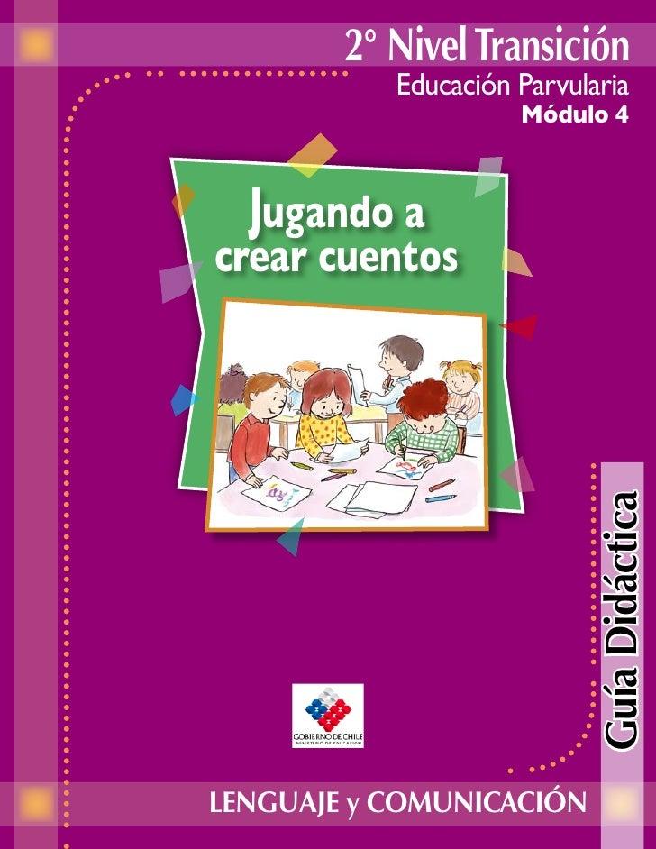 2° Nivel Transición           Educación Parvularia                     Módulo 4  Jugando acrear cuentos                   ...