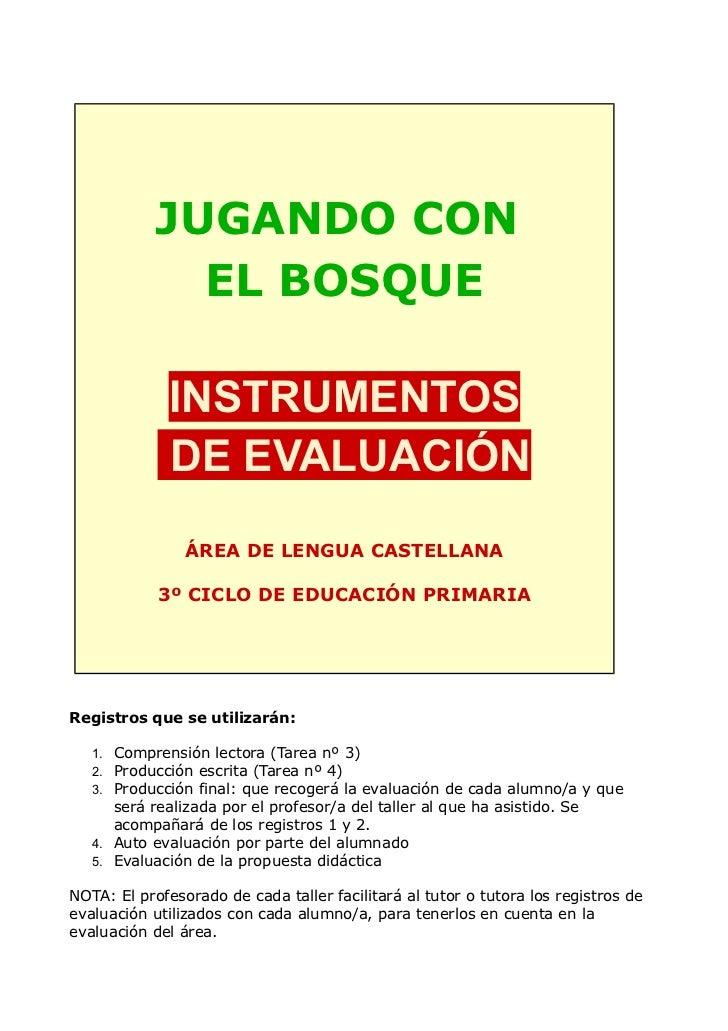 JUGANDO CON              EL BOSQUE              INSTRUMENTOS              DE EVALUACIÓN                ÁREA DE LENGUA CAST...