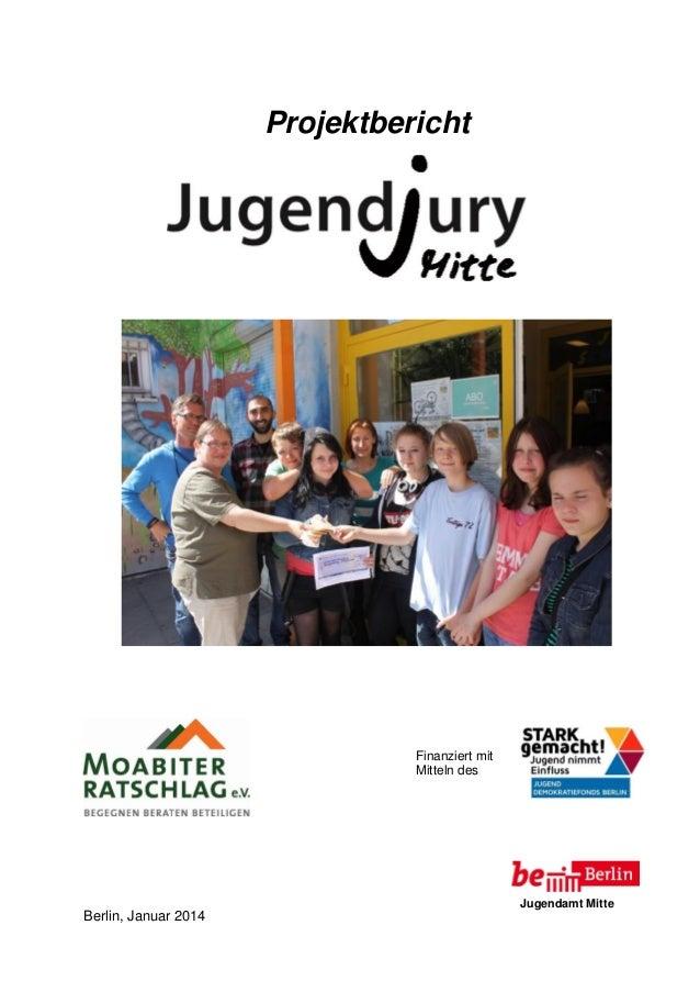 Projektbericht  Finanziert mit Mitteln des  Jugendamt Mitte  Berlin, Januar 2014