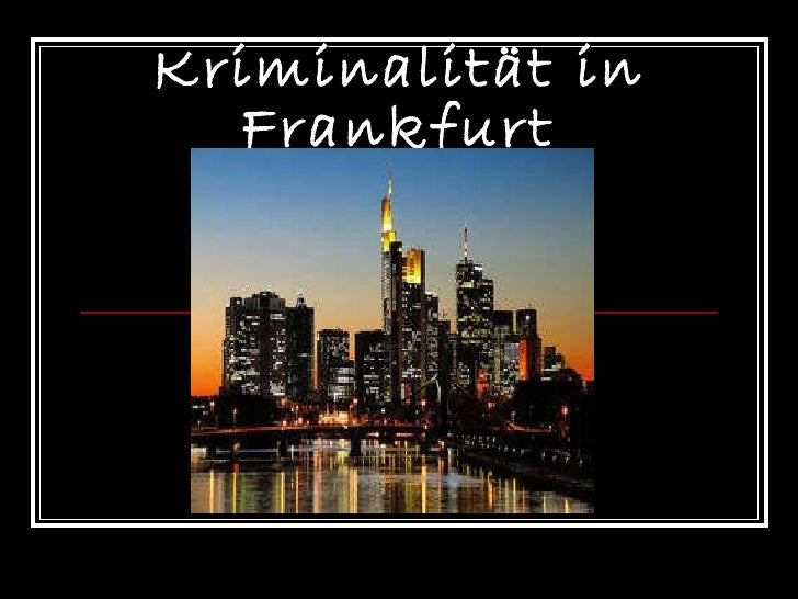 Kriminalität in Frankfurt