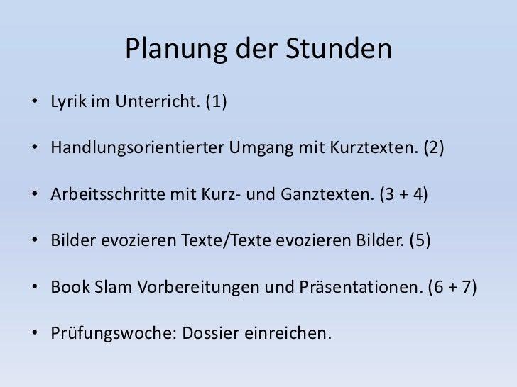 Planung der Stunden• Lyrik im Unterricht. (1)• Handlungsorientierter Umgang mit Kurztexten. (2)• Arbeitsschritte mit Kurz-...