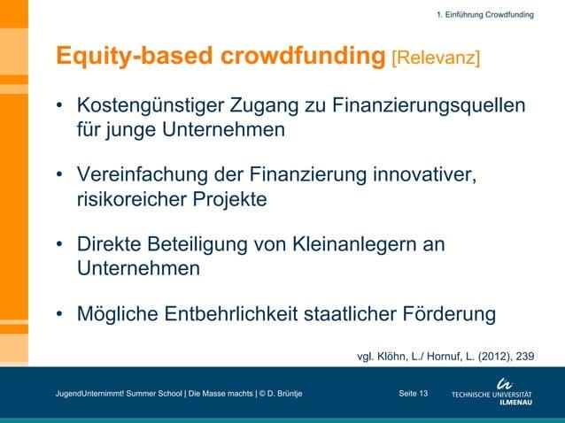 Equity-based crowdfunding [Relevanz] • Kostengünstiger Zugang zu Finanzierungsquellen für junge Unternehmen • Vereinfach...