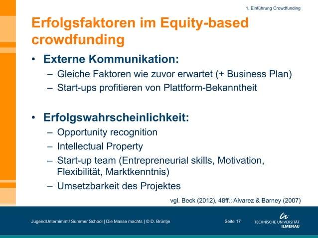 Erfolgsfaktoren im Equity-based crowdfunding • Externe Kommunikation: – Gleiche Faktoren wie zuvor erwartet (+ Business ...