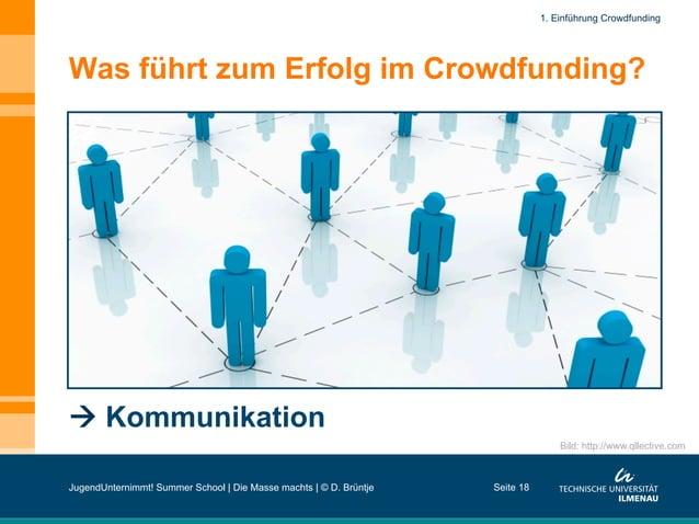 Was führt zum Erfolg im Crowdfunding?  Kommunikation Bild: http://www.qllective.com Seite 18 1. Einführung Crowdfunding J...