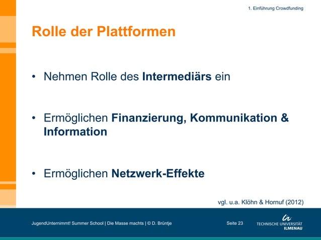 Rolle der Plattformen • Nehmen Rolle des Intermediärs ein • Ermöglichen Finanzierung, Kommunikation & Information • Erm...