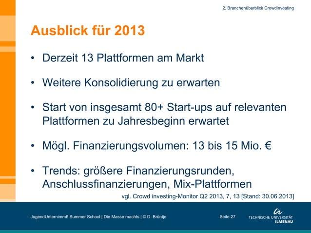 Ausblick für 2013 • Derzeit 13 Plattformen am Markt • Weitere Konsolidierung zu erwarten • Start von insgesamt 80+ Star...
