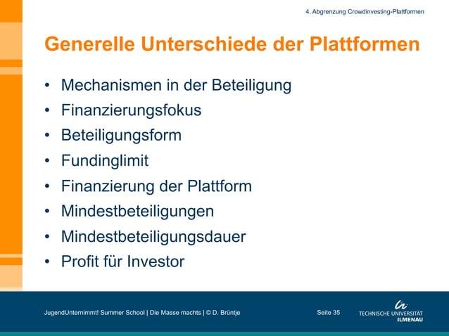 Generelle Unterschiede der Plattformen • Mechanismen in der Beteiligung • Finanzierungsfokus • Beteiligungsform • Fund...