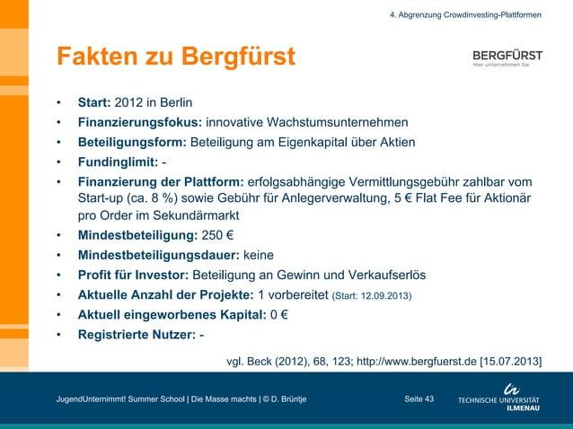 Fakten zu Bergfürst • Start: 2012 in Berlin • Finanzierungsfokus: innovative Wachstumsunternehmen • Beteiligungsform: B...
