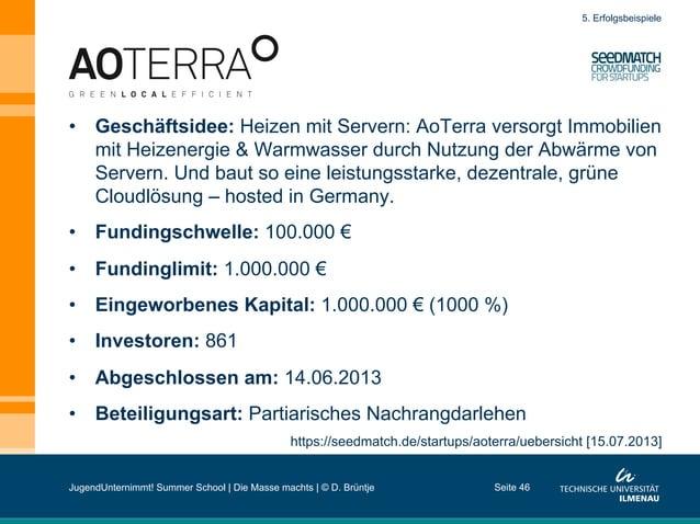 Seite 46 https://seedmatch.de/startups/aoterra/uebersicht [15.07.2013] 5. Erfolgsbeispiele • Geschäftsidee: Heizen mit Se...