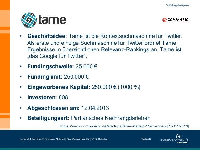 Seite 47 https://www.companisto.de/startups/tame-startup-15/overview [15.07.2013] 5. Erfolgsbeispiele • Geschäftsidee: Ta...