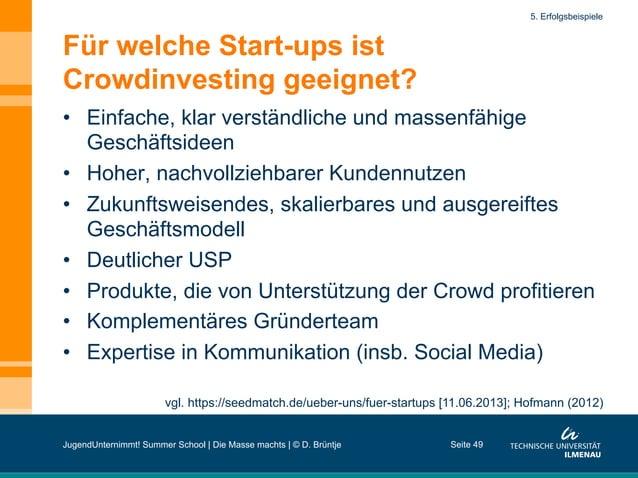 Für welche Start-ups ist Crowdinvesting geeignet? • Einfache, klar verständliche und massenfähige Geschäftsideen • Hoher...