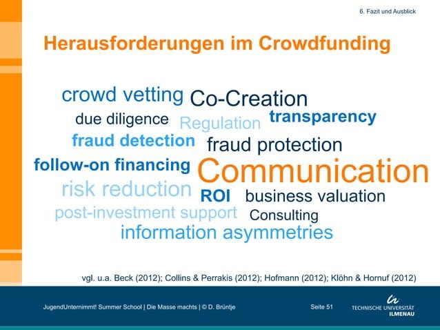 Herausforderungen im Crowdfunding vgl. u.a. Beck (2012); Collins & Perrakis (2012); Hofmann (2012); Klöhn & Hornuf (2012) ...