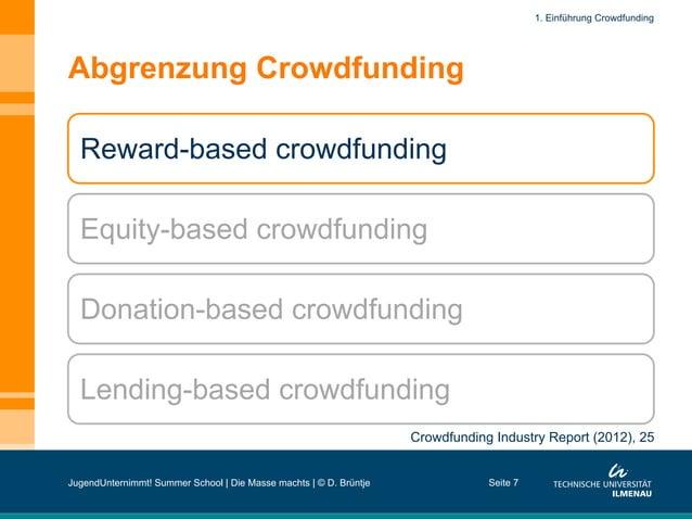 Abgrenzung Crowdfunding Seite 7 Reward-based crowdfunding Equity-based crowdfunding Donation-based crowdfunding Lending-ba...