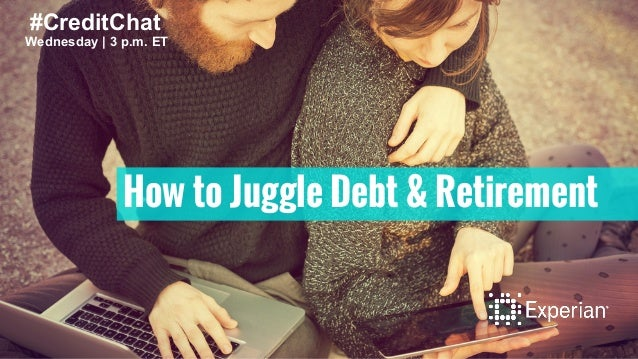 #CreditChat  Wednesday | 3 p.m. ET  How to Juggle Debt & Retirement