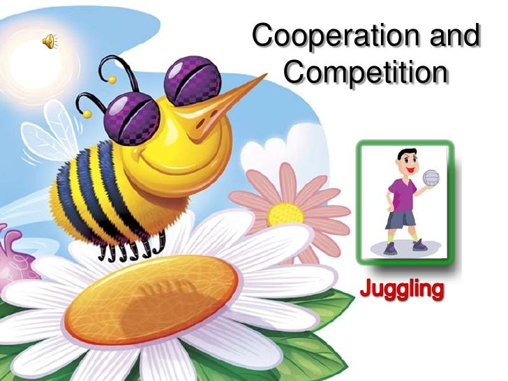 Cooperation and Competition<br />Juggling<br />