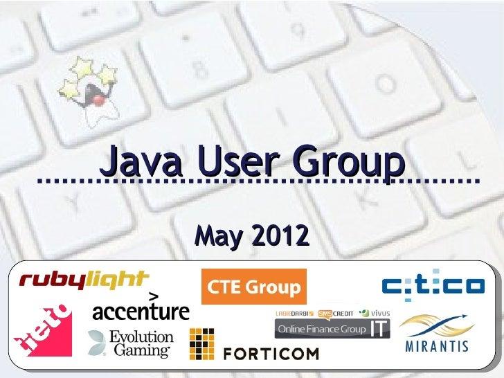 Java User Group    May 2012