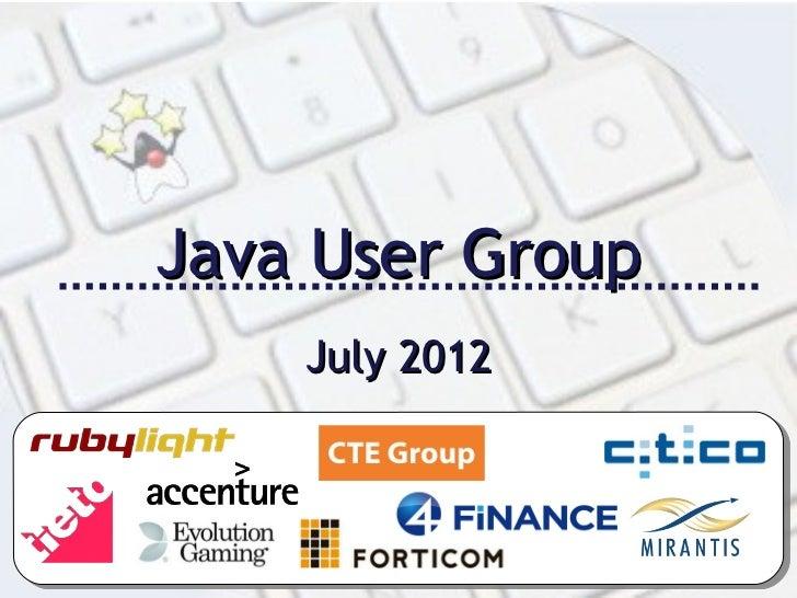 Java User Group    July 2012