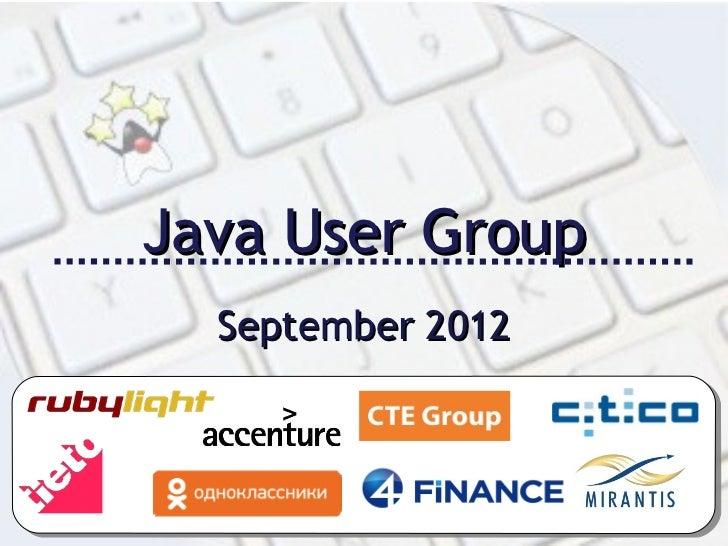 Java User Group  September 2012
