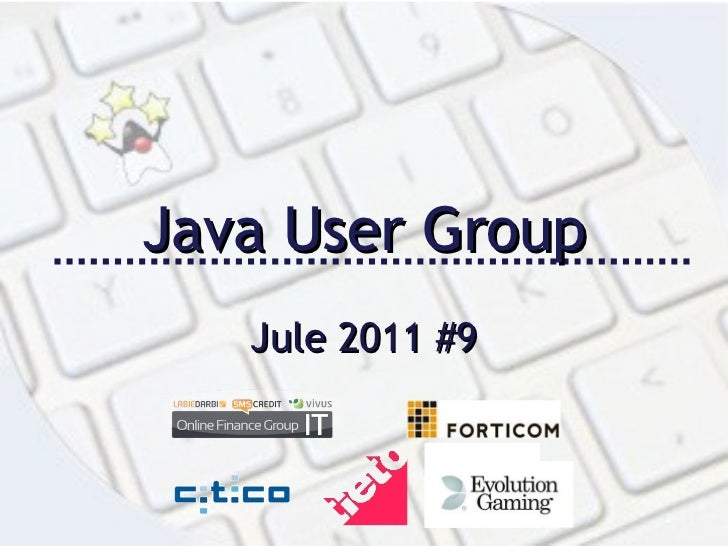 Java User Group Jule 2011 #9