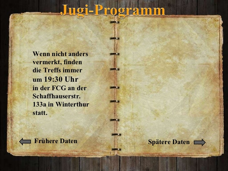 Wenn nicht anders vermerkt, finden die Treffs immer um  19:30 Uhr  in der FCG an der Schaffhauserstr. 133a in Winterthur s...