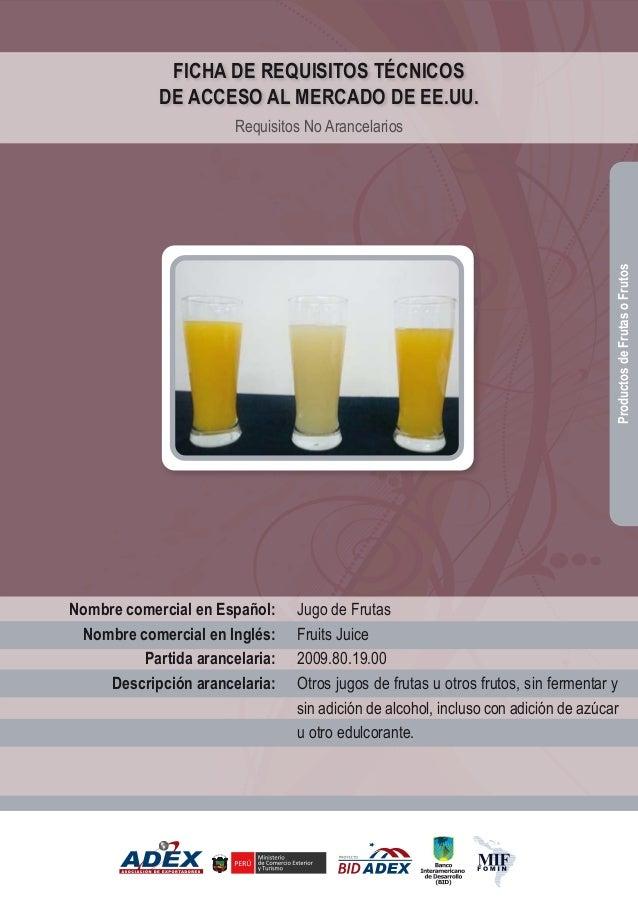 Jugo de Frutas Fruits Juice 2009.80.19.00 Otros jugos de frutas u otros frutos, sin fermentar y sin adición de alcohol, in...