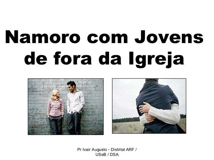 Namoro com Jovens de fora da Igreja Pr Ivair Augusto - Distrital ARF / USeB / DSA