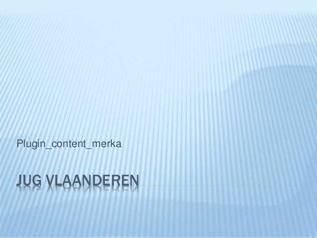 JUG VLAANDEREN Plugin_content_merka
